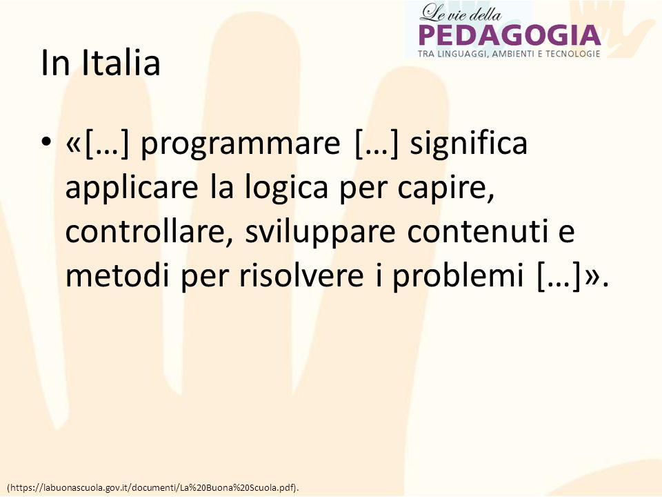 In Italia «[…] programmare […] significa applicare la logica per capire, controllare, sviluppare contenuti e metodi per risolvere i problemi […]».